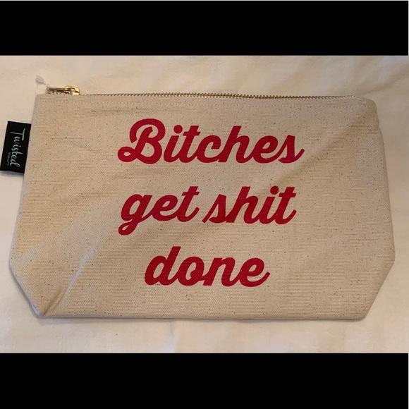 Twisted Wares Handbags - Make Up Bag Bitches Get Shit Done Cosmetics Bag